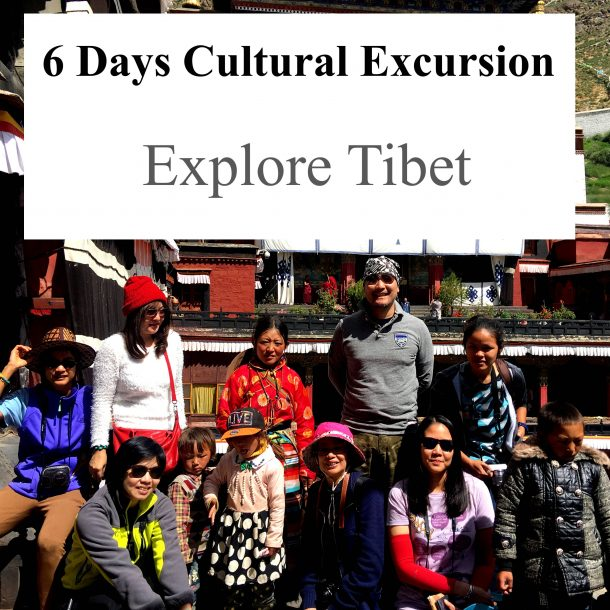 6 Days Cultural Excursion – Tibet Tour Itinerary