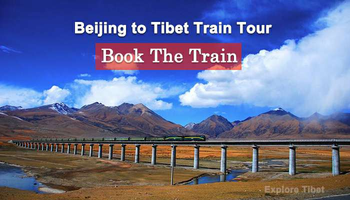 Beijing to Tibet Train Ticket Booking from Explore Tibet